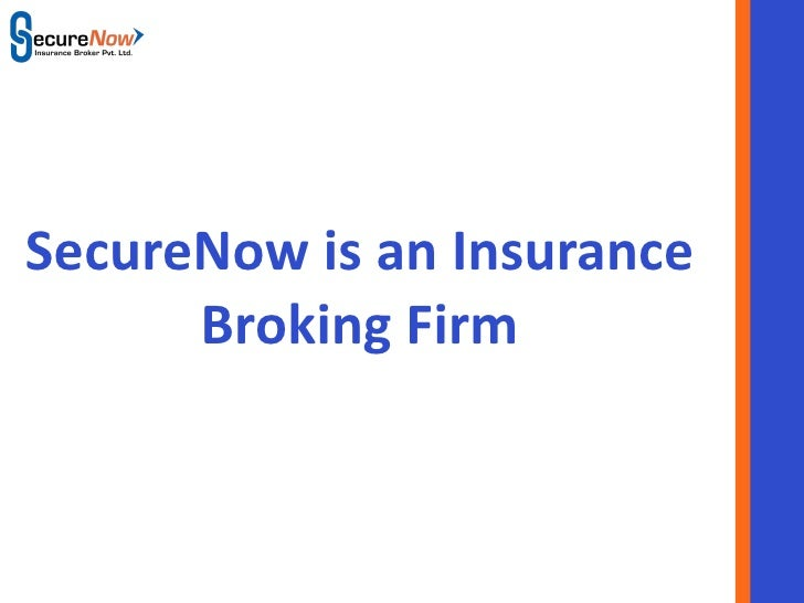 SecureNow is an Insurance Broking Firm SecureNow