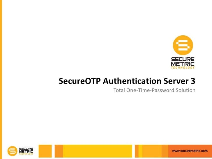 SecureOTP Authentication Server 3<br />Total One-Time-Password Solution<br />