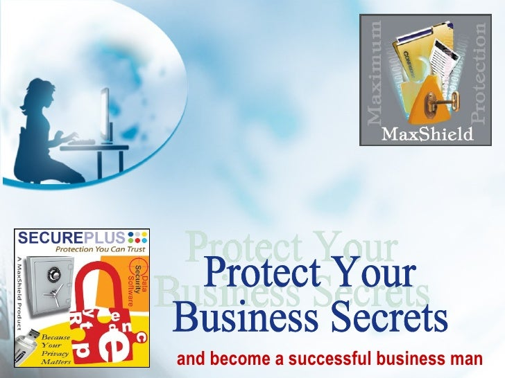 and become a successful business man Protect Your Business Secrets