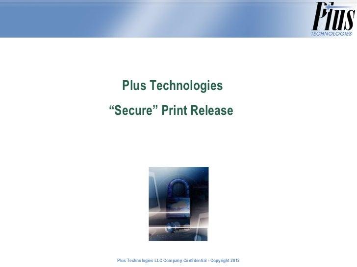 "Plus Technologies ""Secure"" Print Release"