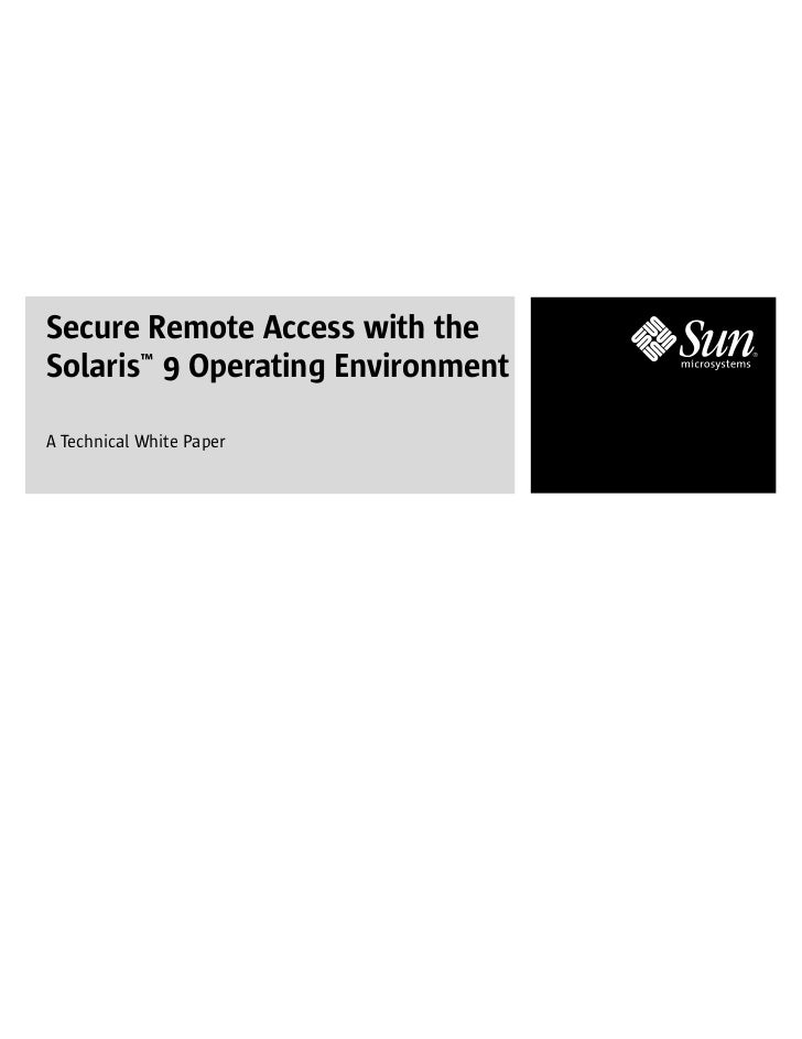 Secure Remote Access with theSolaris™ 9 Operating EnvironmentA Technical White Paper
