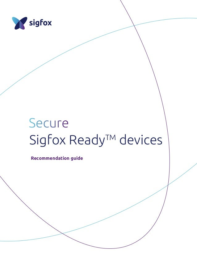 Sigfox ReadyTM devices Recommendation guide