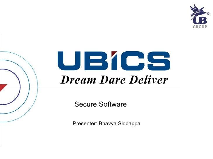 Secure Software Presenter: Bhavya Siddappa