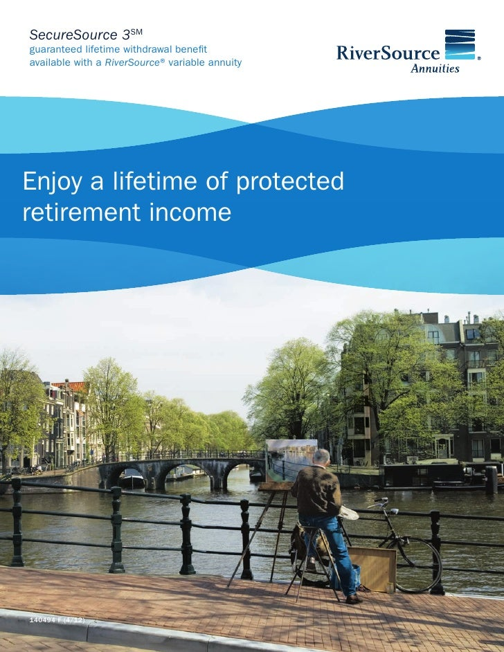 SecureSource 3SMguaranteed lifetime withdrawal benefitavailable with a RiverSource® variable annuityEnjoy a lifetime of pr...
