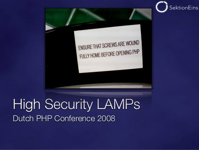High Security LAMPsDutch PHP Conference 2008