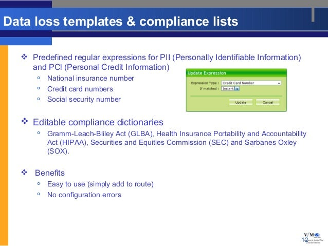 Data loss templates & compliance lists   Predefined regular expressions for PII (Personally Identifiable Information)    ...