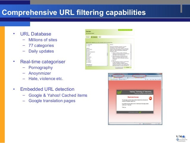 Comprehensive URL filtering capabilities   •   URL Database        – Millions of sites        – 77 categories        – Dai...