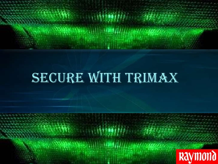 SECURE WITH TRIMAX<br />
