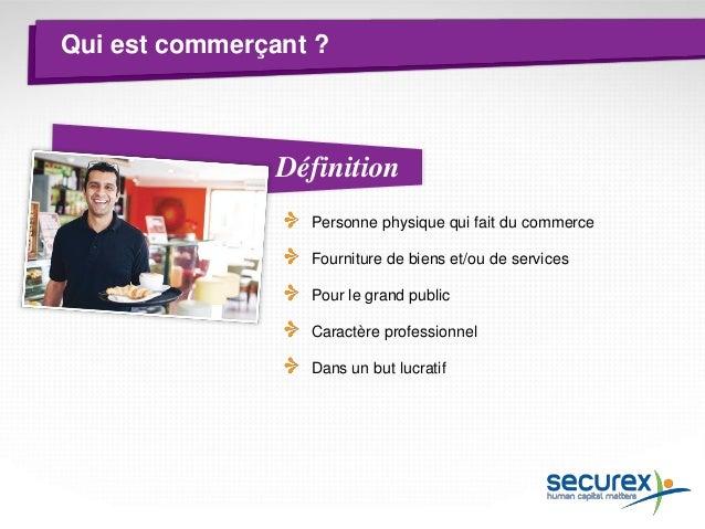 Qui est commerçant ? Agent immobilier Boulanger Consultant IT Orfèvre ….