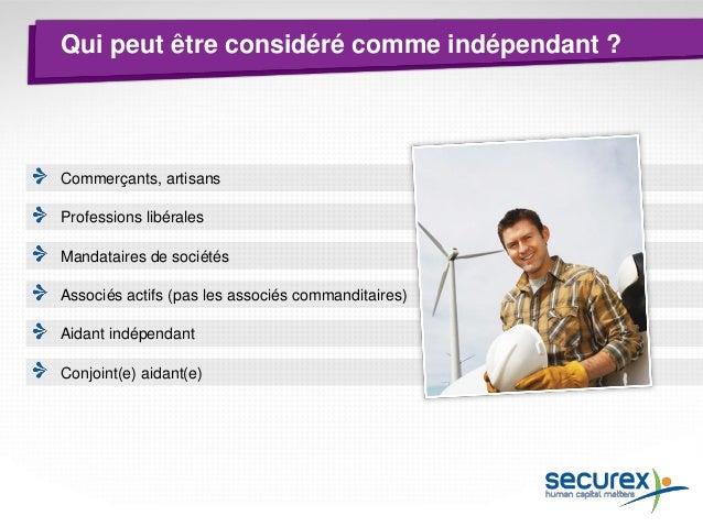 Obligations de l'indépendant  Affiliation à une caisse d'assurances sociales pour indépendants : Securex Integrity Quand s...