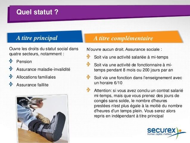 Pension  Assurance maladie (soins de santé + allocations)  Allocations familiales  Assurance faillite  Statut social des i...