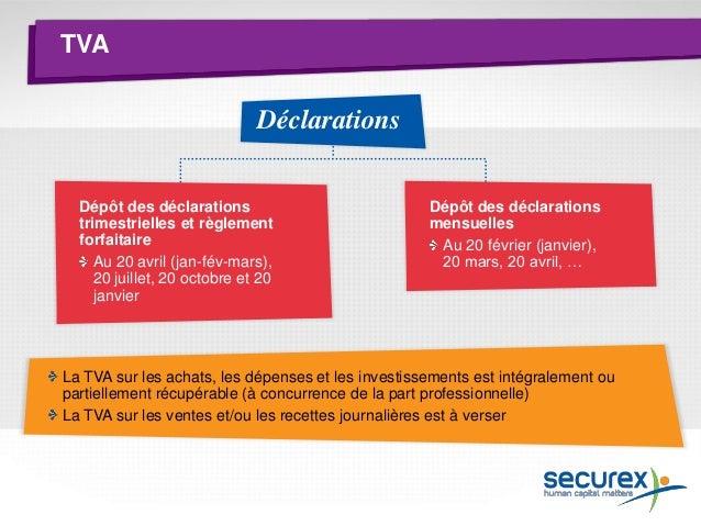 TVA  Paiement  Déclaration mensuelle A la date d'introduction de la déclaration  Déclaration trimestrielle Acompte = 1/3 d...