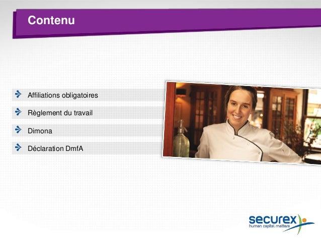 Affiliations obligatoires  ONSS (immatriculation)  Caisse d'allocations familiales  Caisse de vacances  Assurance accident...