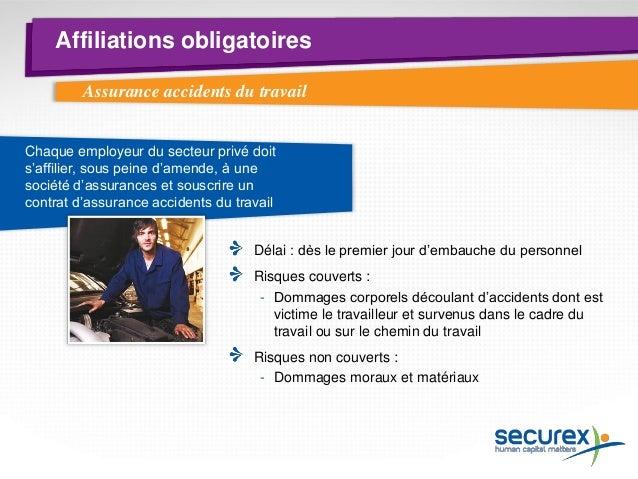 Affiliations obligatoires Tous les employeurs qui occupent du personnel Même si la surveillance médicale et les vaccinatio...