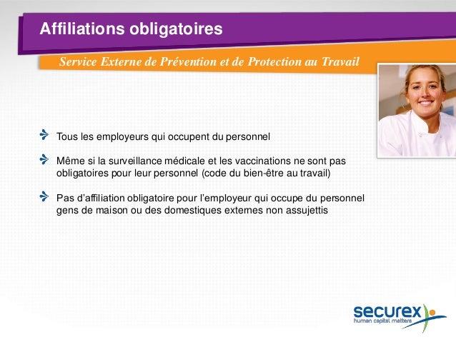 Affiliations obligatoires  Service Externe de Prévention et de Protection au Travail  Les services externes se composent d...