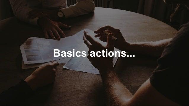 Basics actions...