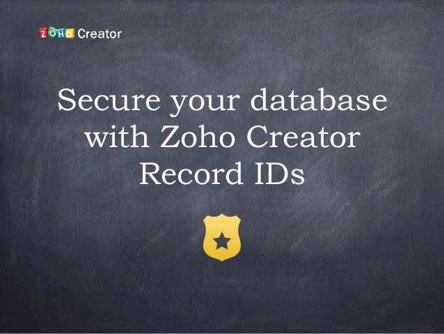Secure your database with Zoho Creator Record IDs