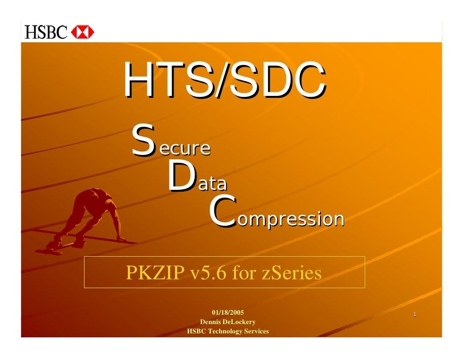 HTS/SDC Secure   Data       Compression PKZIP v5.6 for zSeries             01/18/2005           1          Dennis DeLocker...