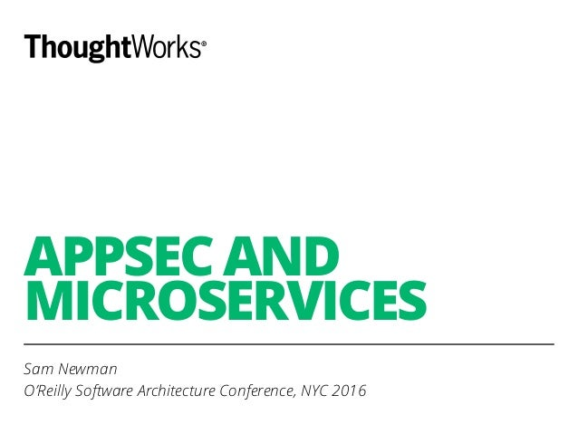 Appsec and microservices for O reilly software architecture conference 2016
