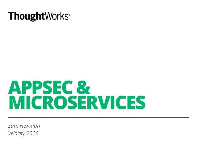 APPSEC & MICROSERVICES Sam Newman Velocity 2016