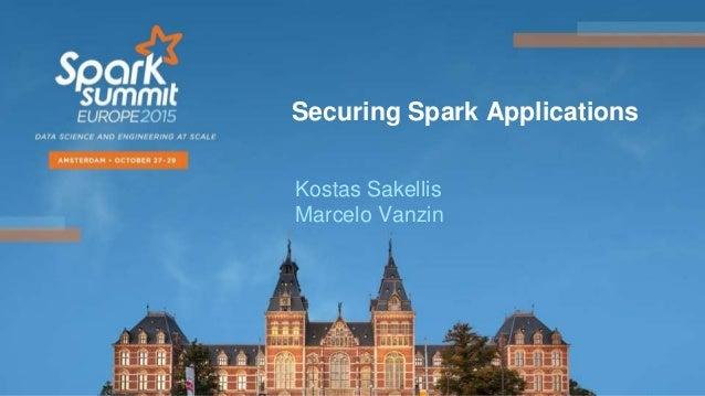 Securing Spark Applications Kostas Sakellis Marcelo Vanzin