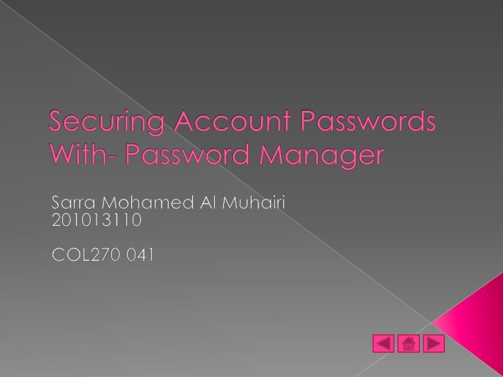  What is Password manager tool Who needs it The feature provided in this tool How to get it and use it