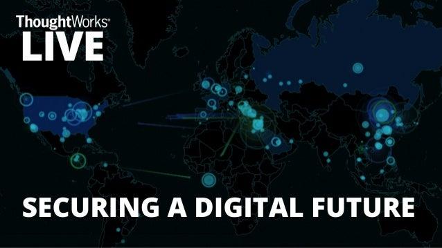 Securing a Digital Future, John Stojanovski & Felicity Ruby, ThoughtWorks