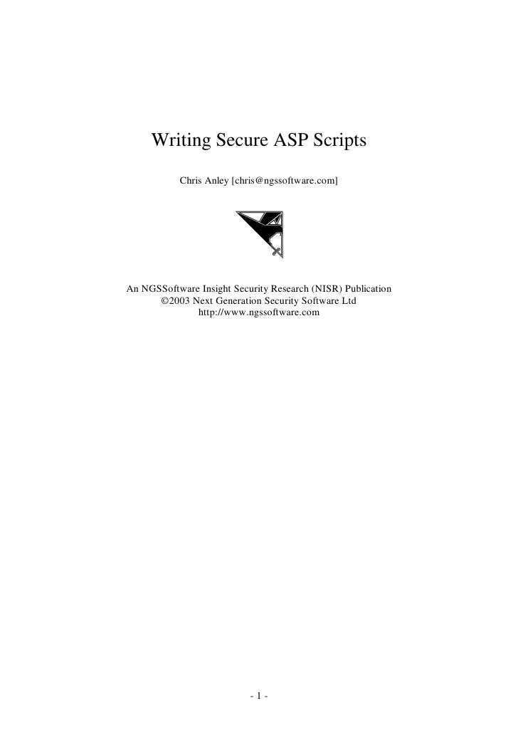 Writing Secure ASP Scripts            Chris Anley [chris@ngssoftware.com]     An NGSSoftware Insight Security Research (NI...