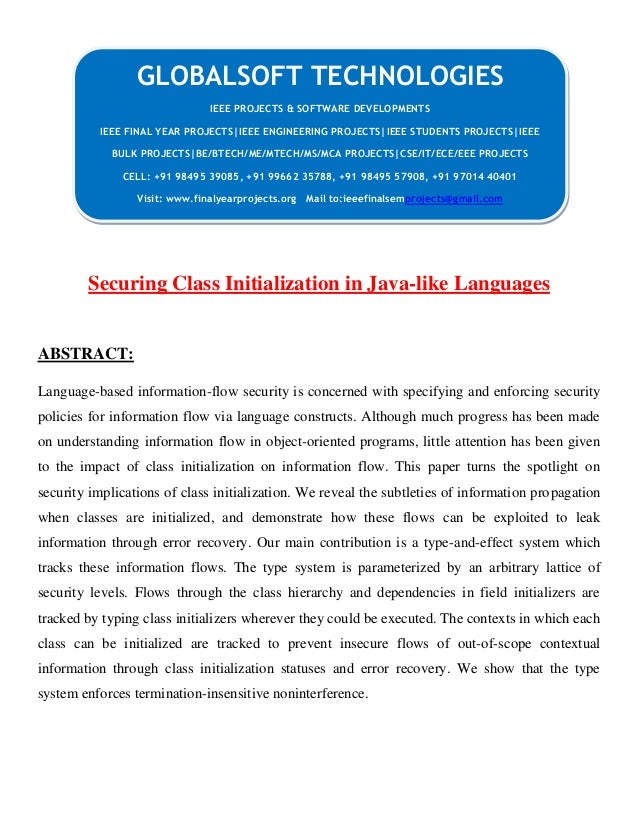 Securing Class Initialization in Java-like Languages ABSTRACT: Language-based information-flow security is concerned with ...