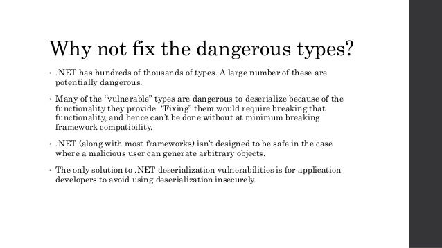 Why not fix the dangerous types? • .NET has hundreds of thousands of types. A large number of these are potentially danger...
