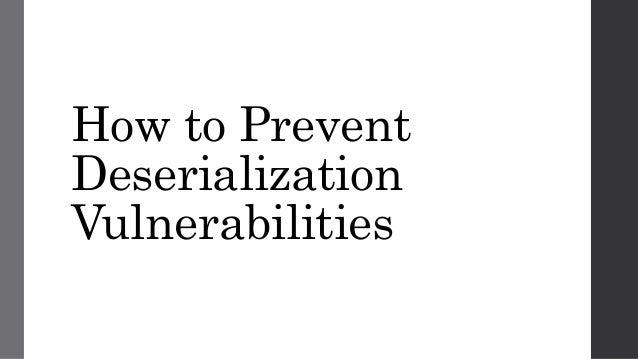 How to Prevent Deserialization Vulnerabilities