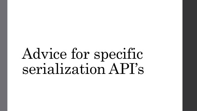 Advice for specific serialization API's