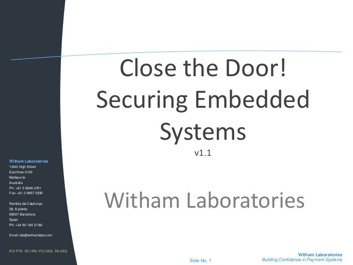 Close the Door!Securing Embedded Systemsv1.1<br />Witham Laboratories<br />Witham Laboratories<br />1/842 High Street<br /...