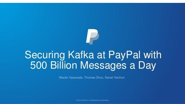 Securing Kafka at PayPal with 500 Billion Messages a Day
