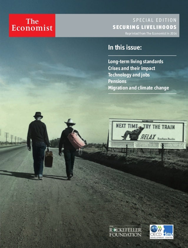 Reprinted from The Economist in 2014 S PECIA L EDI TI ON SECURI NG LIVE LIHO ODS Long-term living standards Crises and the...