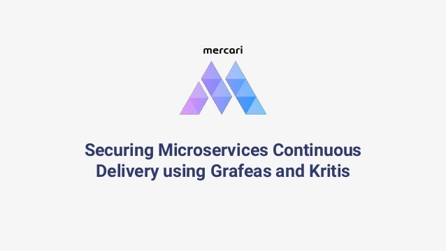 Securing Microservices Continuous Delivery using Grafeas and Kritis
