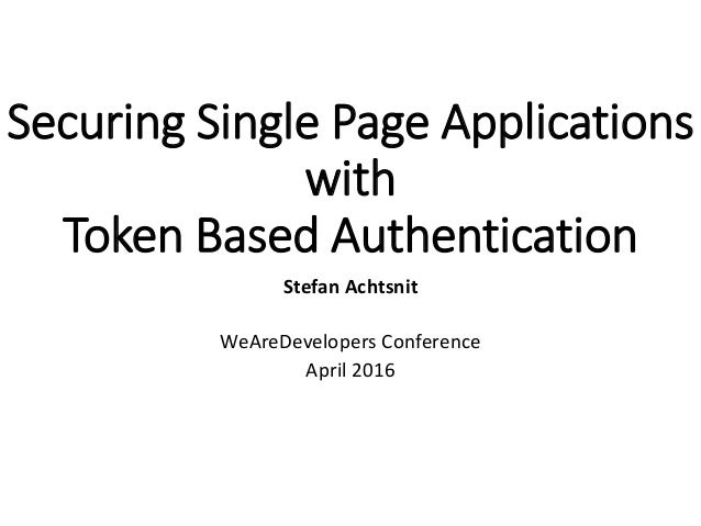 Securing Single Page Applications with Token Based