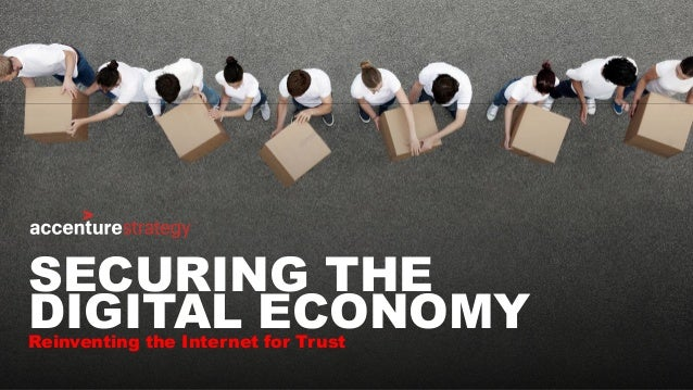 SECURING THE DIGITAL ECONOMYReinventing the Internet for Trust