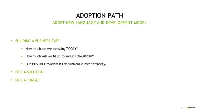13 ADOPTION PATH BUILDING A BUSINESS CASE How much are we investing TODAY? How much will we NEED to invest TOMORROW? Is it...