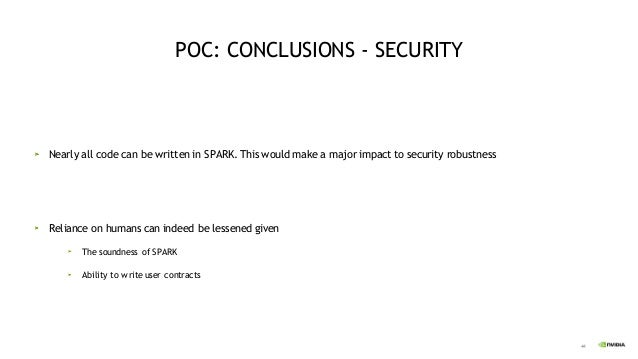 45 POC: CONCLUSIONS - SAFETY Safety was not a target during POC but subsequent investigation demonstrated that Ada/SPARK T...