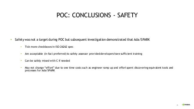 46 POC: CONCLUSIONS – PRACTICALITY Practical enough to be a candidate for adoption in security and safety critical applica...
