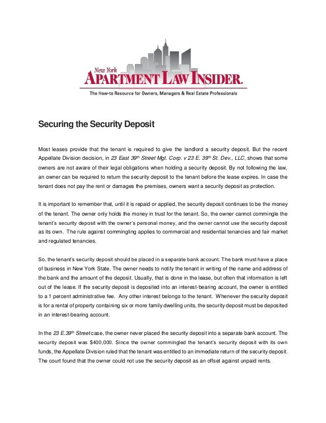 Securing the Security Deposit Most leases provide that the tenant is required to give the landlord a security deposit. But...