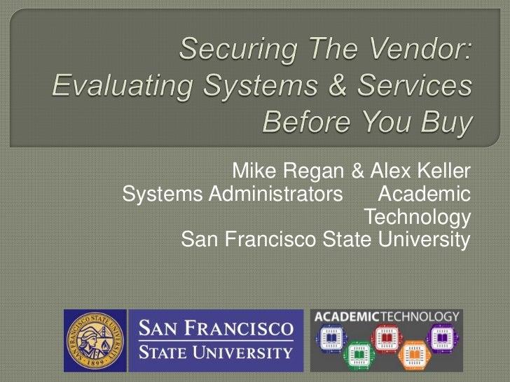 Mike Regan & Alex KellerSystems Administrators   Academic                       Technology     San Francisco State Univers...