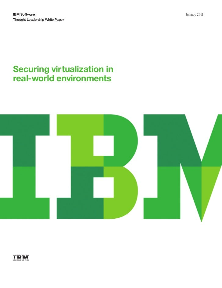 IBM Software                     January 2011Thought Leadership White PaperSecuring virtualization inreal-world environments