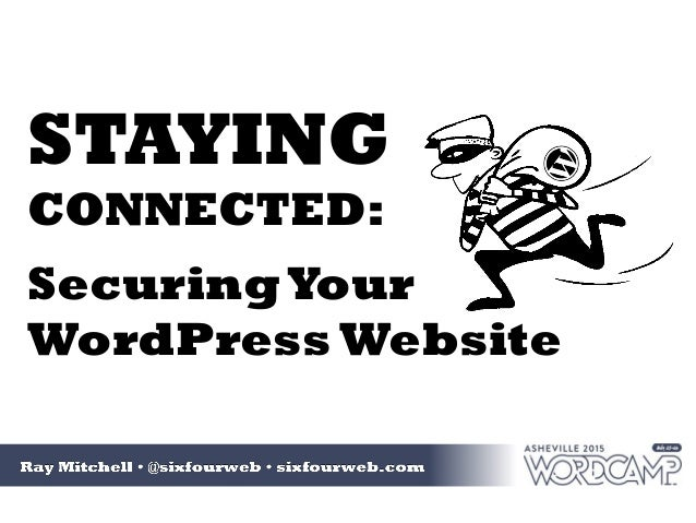 STAYING CONNECTED: SecuringYour WordPress Website
