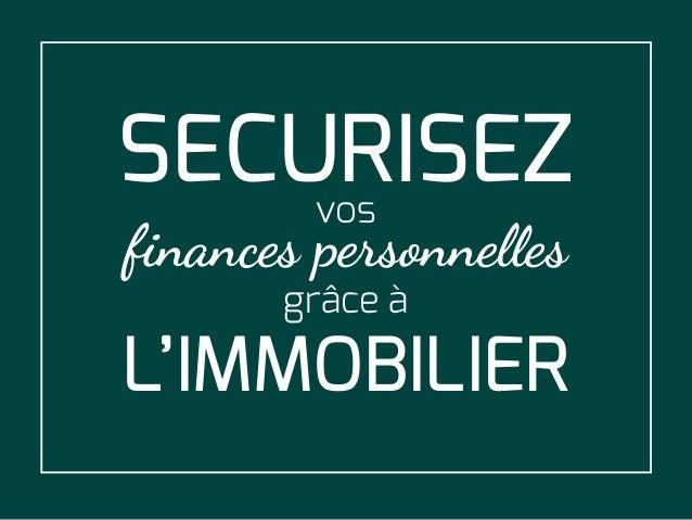 SECURISEZvos finances personne�es grâce à L'IMMOBILIER