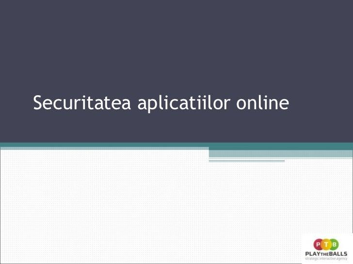 Securitatea aplicatiilor online