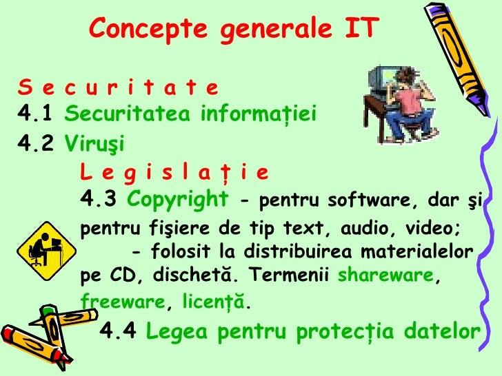 <ul><li>S   e   c   u   r   i   t   a   t   e  </li></ul><ul><li>4.1  Securitatea informaţiei </li></ul><ul><li>4.2  Viruş...