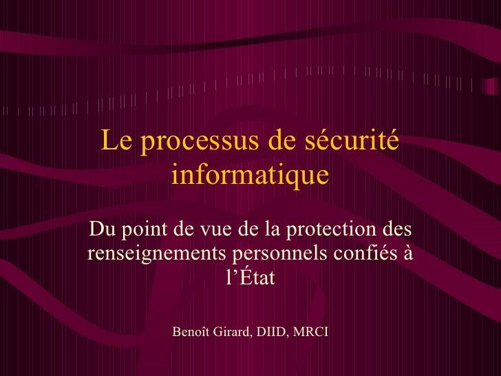 Le processus de sécurité informatique Du point de vue de la protection des renseignements personnels confiés à l'État Beno...