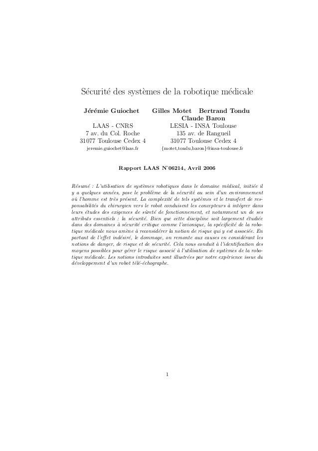 S´ecurit´e des syst`emes de la robotique m´edicale J´er´emie Guiochet Gilles Motet Bertrand Tondu Claude Baron LAAS - CNRS...